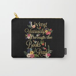 Living Vicariously Through the Books I Read (Black) Carry-All Pouch
