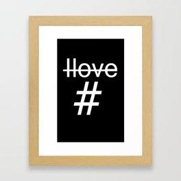 i love hashtag Framed Art Print