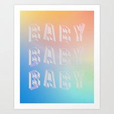 BABY BABY BABY Art Print