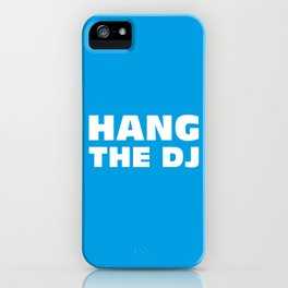 Hang The DJ iPhone Case