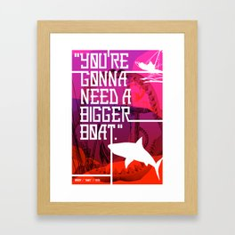 "CLASSIC HORROR QUOTES :: JAWS :: ""YOU'RE GONNA NEED A BIGGER BOAT"" Framed Art Print"