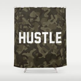 Hustle - camouflage version Shower Curtain