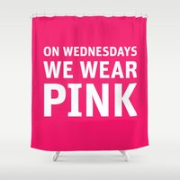 mean girls Shower Curtains featuring Mean Girls #11 – Pink Wednesday by Enyalie