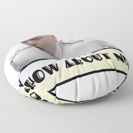 Funny Design - How About No! Floor Pillow