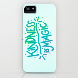 Kindness is Magic iPhone Case