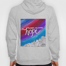 There's Always Hope Hoody