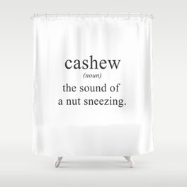 CASHEW - NUTS - DEFINITION - FUNNY Shower Curtain