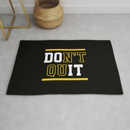 Don't Quit (Do It) Rug
