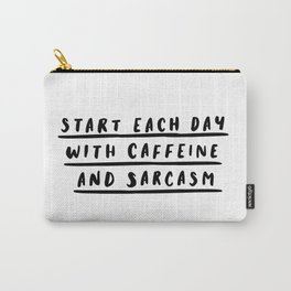 Start Each Day With Caffeine and Sarcasm black and white coffee quote home room wall decor Carry-All Pouch