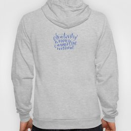 Creativity Is a Drug I Cannot Live Without Brush Lettering Hoody