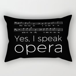 Yes, I speak opera (bass) Rectangular Pillow