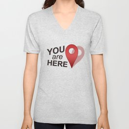 You Are Here (Right Where You Belong) Unisex V-Neck