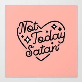 not today satan I Canvas Print