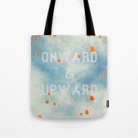 onward Tote Bags featuring Onward & Upward by SilverSatellite