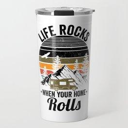 Life rocks when your home rolls   Camper Travel Mug