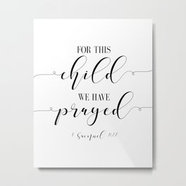 For This Child We Have Prayed hand lettered Metal Print