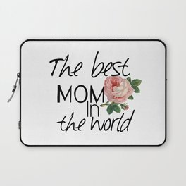 Happy mother's  day .The best mom in the world. Laptop Sleeve