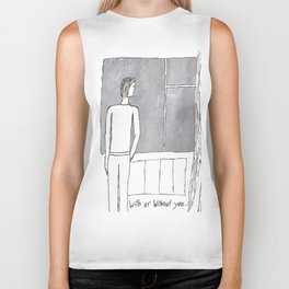 With or without you... Biker Tank