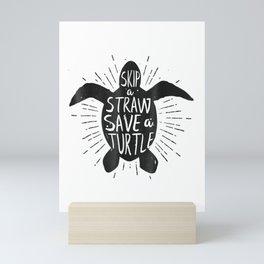 Skip a Straw Save a Turtle T-Shirt Save Turtles Shirt Mini Art Print