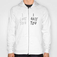 I LOVE YOU \ I HATE YOU Hoody