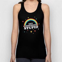 Get Confident, Stupid! Unisex Tank Top