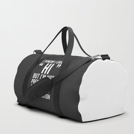 I Said Hi Funny Quote Duffle Bag