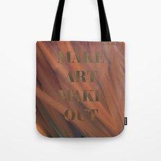 MAKE ART | MAKE OUT Tote Bag