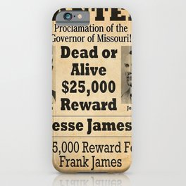 Jesse James and Frank James Wanted Dead or Alive Poster - $25,000 Reward! iPhone Case