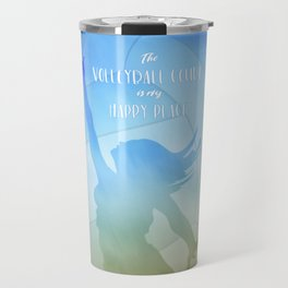 The volleyball court is my happy place beach volley player Travel Mug