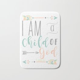 I Am A Child Of God Bath Mat