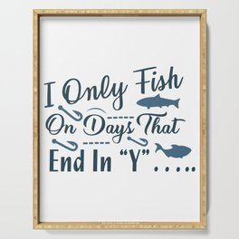 I only fish on days that end in Y Serving Tray