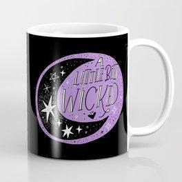 A Little Bit Wicked Coffee Mug