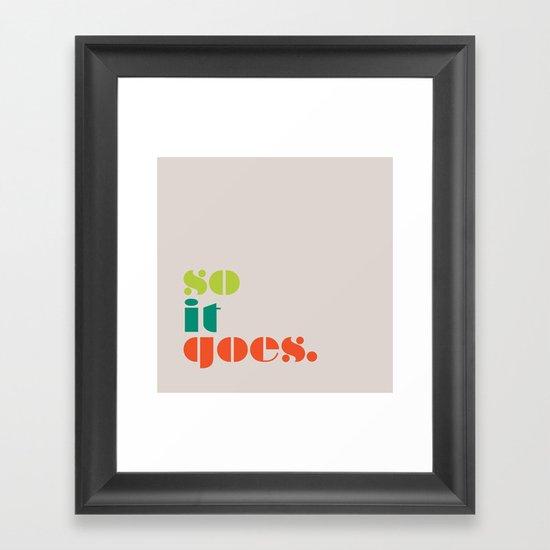 So It Goes Framed Art Print