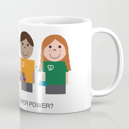 What is your super power? Coffee Mug