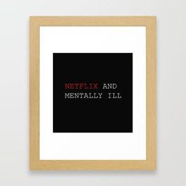 Netflix and Chill Framed Art Print
