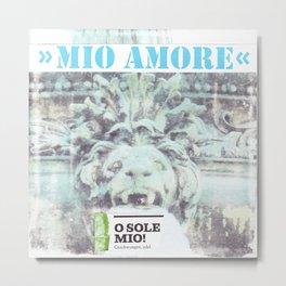 MIO AMORE Metal Print