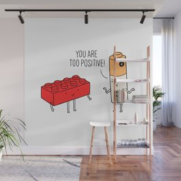 You are too positive Wall Mural