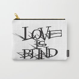 Love Is Blind Carry-All Pouch
