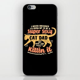 Sexy Cat Dad Father Catfather Kitten Kitty Gift Funny Saying iPhone Skin