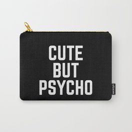 Cute But Psycho Funny Quote Carry-All Pouch