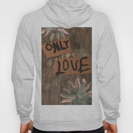 only love Hoody