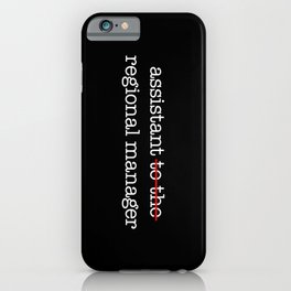 Assistant to the Regional Manager iPhone Case