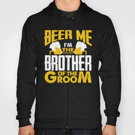 Beer Me I'm The Brother Of The Groom Hoody