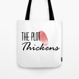 The Plot Thickens Tote Bag