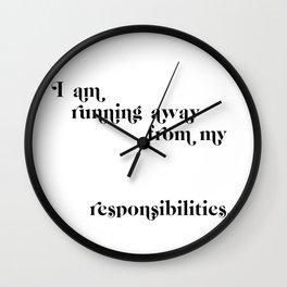 running from my responsibilities Wall Clock