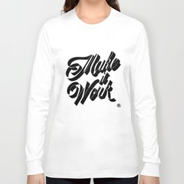 Make it Work Long Sleeve T-shirt