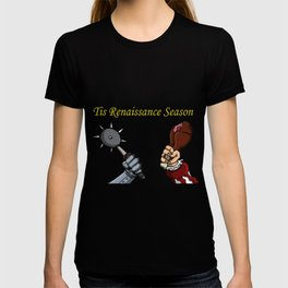 Tis Renaissance Season T-shirt