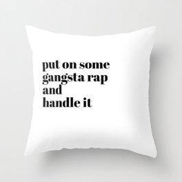 put on some gangsta rap Throw Pillow