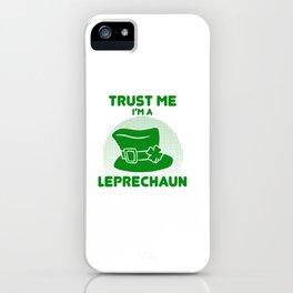Trust Me I'm A Leprechaun Top Hat Clover St Patricks iPhone Case