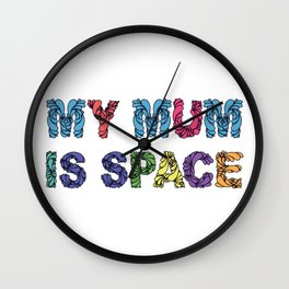 My moms space (colorful) Wall Clock